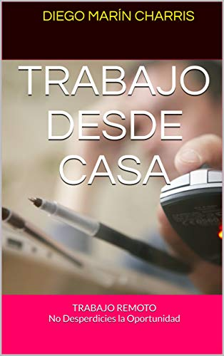 TRABAJO DESDE CASA: TRABAJO REMOTO No Desperdicies la Oportunidad