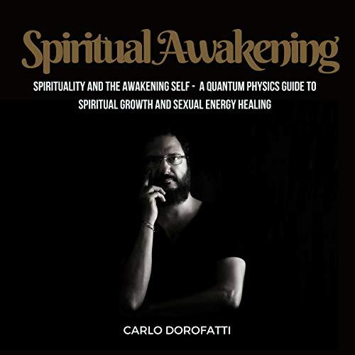 Spiritual Awakening: Spirituality and the Awakening Self audiobook cover art