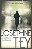 The Man in the Queue by Josephine Tey(2011-03-07)