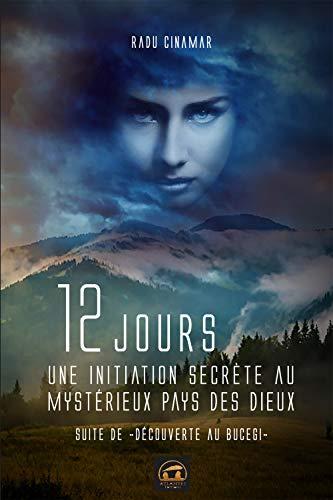 12 jours une initiation secrète au mystérieux pays des Dieux