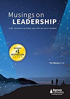 Musings on Leadership: Life lessons to help you thrive as a leader by [Tor Mesoy, Yan Liu, Lucy Qian, Nick Chatrath, Warren Ang]