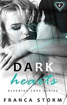Dark Hearts (Part 4) (The Bleeding Love Series) by [Franca Storm]