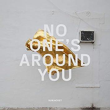 No One's Around You