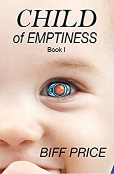 Child of Emptiness: Book One (English Edition) de [Biff Price]