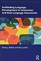 Scaffolding Language Development in Immersion and Dual Language Classrooms (Routledge Series in Language and Content Integrated Teaching & Plurilingual Education)