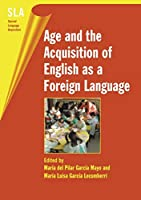 Age and the Acquisition of English As a Foreign Language (Second Language Acquisition, 4)