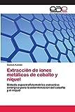 Extracción de iones metálicos de cobalto y níquel: Método espectrofotométrico...