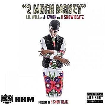 2 Much Money