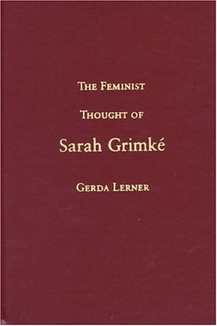 The Feminist Thought of Sarah Grimke