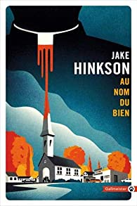 Au nom du bien par Jake Hinkson