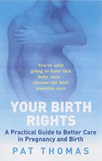 Birth Rights: A Guide to Getting the Best Possible Care for You and Your Child