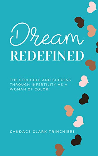 Dream, Redefined: The Struggle and Success of Infertility as a Woman of Color