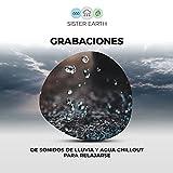 Grabaciones de Sonidos de Lluvia y Agua Chillout para Relajarse