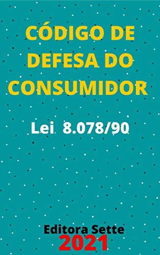 Código de Defesa do Consumidor – Lei 8.078/90: Atualizado - 2021