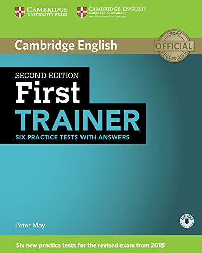 First Trainer - Six Practice Tests with answers and downloadable audio, Second edition: Second edition. Six Practice Tests with answers and downloadable audio