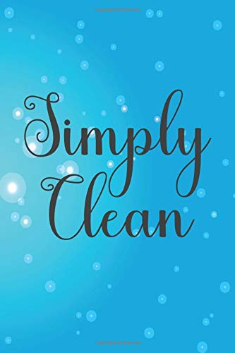 Simply Clean: Weekly Decluttering For A Tidy Home, Tracking Notebook For A Clean And Decluttered House