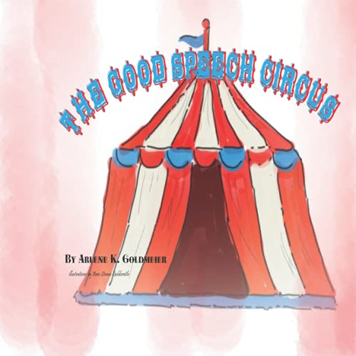Compare Textbook Prices for The Good Speech Circus  ISBN 9798464522411 by Goldmeier, Arlene K.,Straus-Goldsmith, Ann