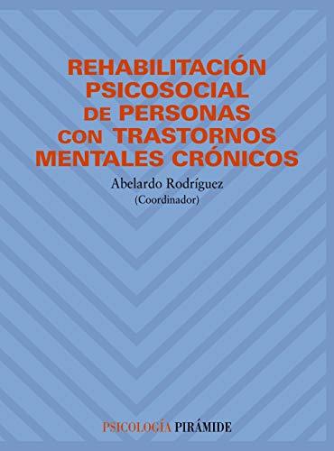 Rehabilitación psicosocial de personas con trastornos mentales crónicos (Psicología)