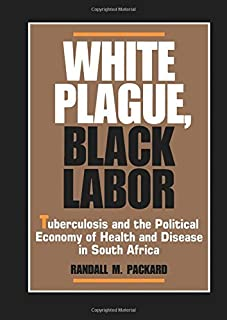 White Plague, Black Labor (Comparative Studies of Health Systems and Medical Care)