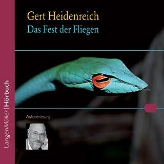 Das Fest der Fliegen                   Autor:                                                                                                                                 Gert Heidenreich                               Sprecher:                                                                                                                                 Gert Heidenreich                      Spieldauer: 7 Std. und 45 Min.     78 Bewertungen     Gesamt 4,2