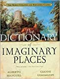 The Dictionary of Imaginary Places Publisher: Mariner Books; Exp Upd edition