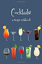Cocktails!: a recipe notebook, drinks journal, mixology notebook to organize and reference your unique hand crafted beverages