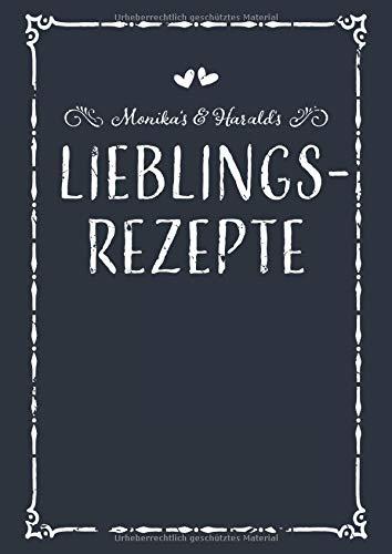 Monika's & Harald's Lieblingsrezepte: A4 Rezeptbuch zum Selberschreiben mit Inhaltsverzeichnis, Personalisiertes Kochbuch für Paare zum Eintragen von ... Partner zum Geburtstag zu Weihnachten