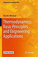 Thermodynamics: Basic Principles and Engineering Applications (Mechanical Engineering Series)