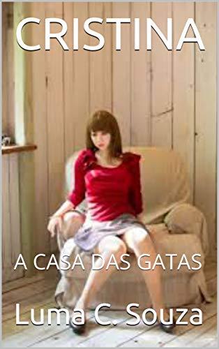 CRISTINA : A CASA DAS GATAS (Portuguese Edition)