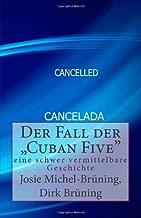 Der Fall Der Cuban Five: Eine Schwer Vermittelbare Geschichte