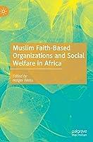 Muslim Faith-Based Organizations and Social Welfare in Africa