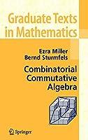 Combinatorial Commutative Algebra (Graduate Texts in Mathematics (227))