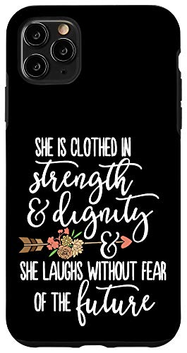iPhone 11 Pro Max Clothed in Strength & Dignity Proverbs 31 25 Bible Verse Case