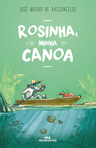 Rosinha, Minha Canoa: Romance em Compasso de Remo
