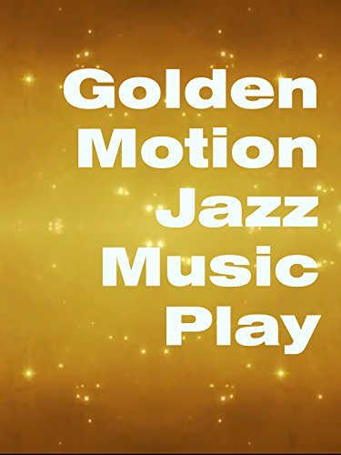 Golden Motion Jazz Music Play
