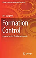 Formation Control: Approaches for Distributed Agents (Studies in Systems, Decision and Control)