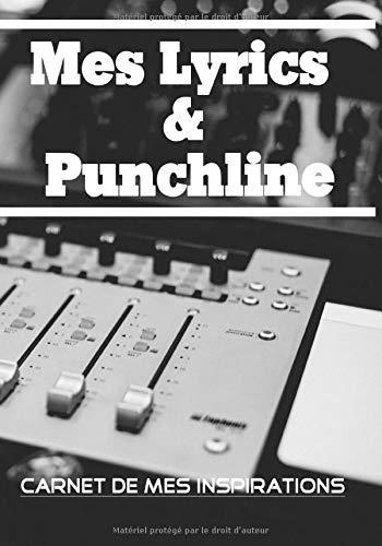 Lyrics & Punchline: Carnet de note pour parole de chanson ou texte de Rap Hip Hop Slam Poésie tableau de champ lexical et rimes pour ... avec toi la musique n'a pas de frontières