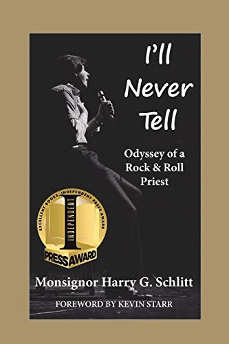 I\'ll Never Tell: Odyssey of a Rock & Roll Priest