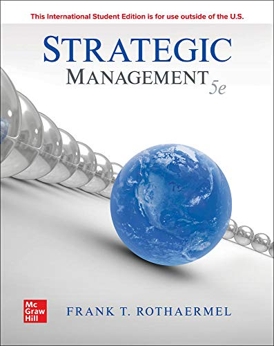 Compare Textbook Prices for ISE Strategic Management: Concepts 5 Edition ISBN 9781260571233 by Rothaermel,Frank