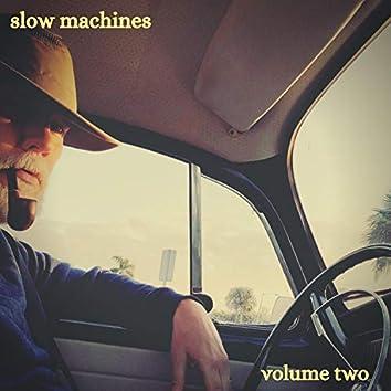 Slow Machines, Volume Two