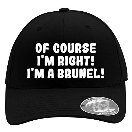of Course I'm Right! I'm A Brunel! - Men's Flexfit Baseball Cap Hat - Men's Flexfit Baseball Cap Hat, Black, Small/Medium