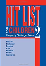 Hit List for Children 2: Frequently Challenged Books