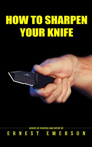 How To Sharpen Your Knife (English Edition)