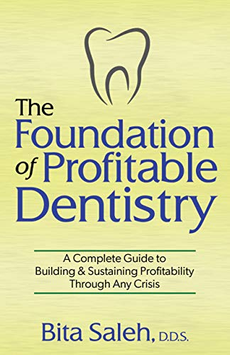 The Foundation of Profitable Dentistry: A Complete Guide to Building & Sustaining Profitability Through Any Crisis (English Edition)