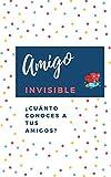 Amigo Invisible. ¿Cuánto conoces a tus amigos?: Regalo Divertido para Amigo invisible (LIBRO JUEGO)
