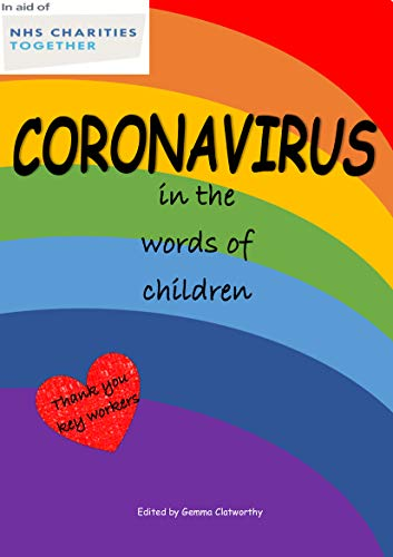Coronavirus in the words of children: A book about Covid-19 sharing what they think about Covid-19 and lockdown (English Edition)