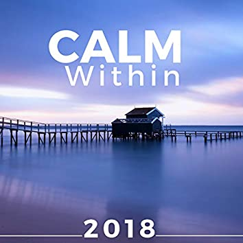 Calm Within 2018 -  Zen Music for Balance and Relaxation CD