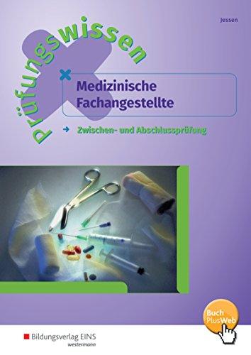 Normtest / Arzthelferin / Medizinische Fachangestellte: Prüfungswissen Medizinische Fachangestellte: Zwischen- und Abschlussprüfung: Arbeitsbuch