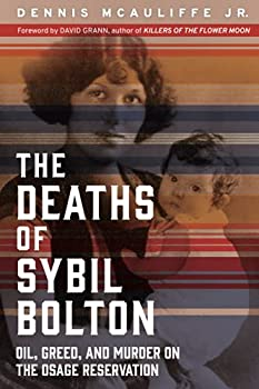 The Deaths of Sybil Bolton  Oil Greed and Murder on the Osage Reservation