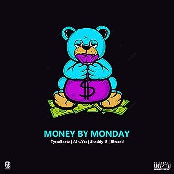 Money By Monday (feat. TyrexBeatz, Blezzed & Shaddy-G)